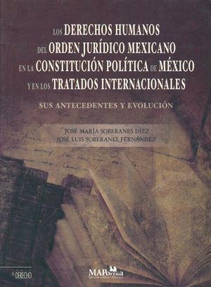 DERECHOS HUMANOS DEL ORDEN JURÍDICO MEXICANO EN LA CONSTITUCIÓN POLÍTICA DE MÉXICO Y EN LOS TRATADOS INTERNACIONALES
