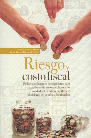 RIESGO Y COSTO FISCAL