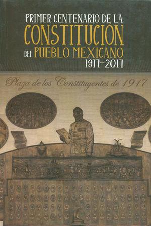 PRIMER CENTENARIO DE LA CONSTITUCIÓN DEL PUEBLO MEXICANO 1917-2017