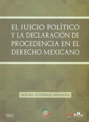 JUICIO POLÍTICO Y LA DECLARACIÓN DE PROCEDENCIA EN EL DERECHO MEXICANO