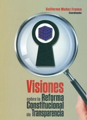 VISIONES SOBRE LA REFORMA CONSTITUCIONAL DE TRANSPARIENCIA