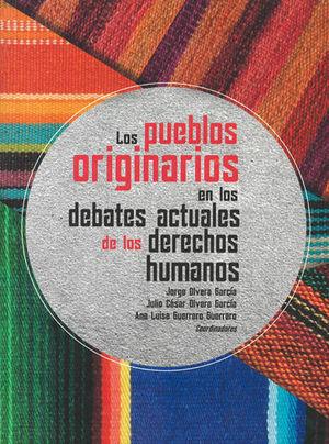 PUEBLOS ORIGINARIOS EN LOS DEBATES ACTUALES DE LOS DERECHOS HUMANOS, LOS