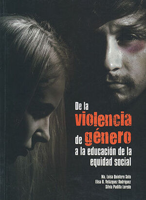 DE LA VIOLENCIA DE GÉNERO A LA EDUCACIÓN DE LA EQUIDAD SOCIAL