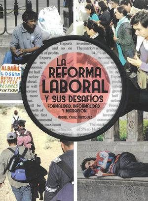 REFORMA LABORAL Y SUS DESAFÍOS, LA