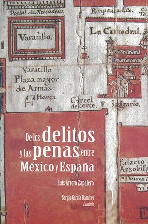 DE LOS DELITOS Y LAS PENAS ENTRE MÉXICO Y ESPAÑA
