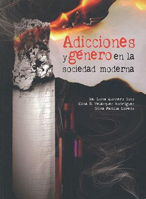 ADICCIONES Y GÉNERO EN LA SOCIEDAD MODERNA