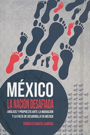 MÉXICO: LA NACIÓN DESAFIADA: