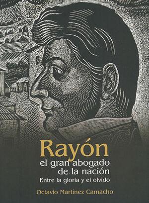 RAYÓN EL GRAN ABOGADO DE LA NACIÓN