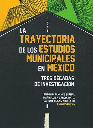 TRAYECTORIA DE LOS ESTUDIOS MUNICIPALES EN MÉXICO, LA