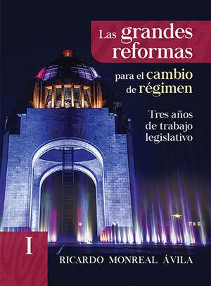 GRANDES REFORMAS PARA EL CAMBIO DE RÉGIMEN, LAS - VOL. I