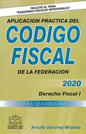 APLICACIÓN PRÁCTICA DEL CÓDIGO FISCAL DE LA FEDERACIÓN 2020