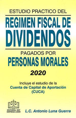 ESTUDIO PRÁCTICO DEL RÉGIMEN FISCAL DE DIVIDENDOS PAGADORS POR PERSONAS MORALES 2020