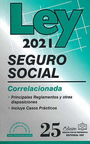 LEY DEL SEGURO SOCIAL - CORRELACIONADA - 35.ª ED. 2021
