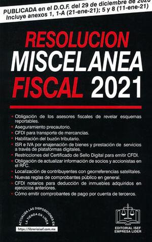RESOLUCIÓN MISCELÁNEA FISCAL - 31.ª ED. 2021