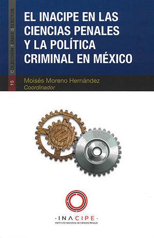 INACIPE EN LAS CIENCIAS PENALES Y LA POLITICA CRIMINAL EN MÉXICO, EL