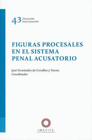 FIGURAS PROCESALES EN EL SISTEMA PENAL ACUSATORIO