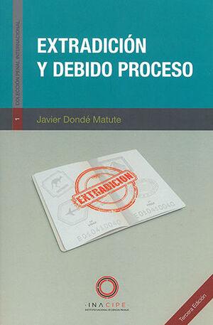 EXTRADICIÓN Y DEBIDO PROCESO - 3ª ED. 2021