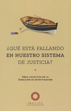 QUÉ ESTÁ FALLANDO EN NUESTRO SISTEMA DE JUSTICIA?