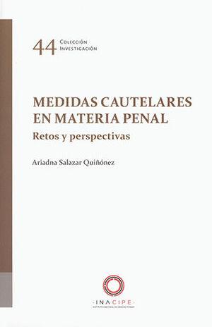 MEDIDAS CAUTELARES EN MATERIA PENAL - RETOS Y PERSPECTIVAS