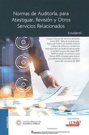NORMAS DE AUDITORÍA PARA ATESTIGUAR REVISIÓN Y OTROS SERVICIOS RELACIONADOS - ESTUDIANTIL - 11.ª ED. 2021