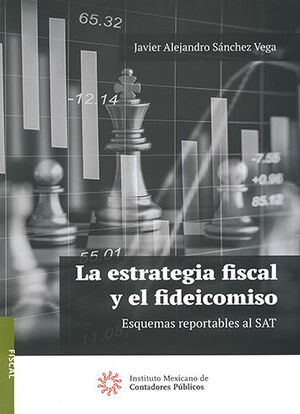 ESTRATEGIA FISCAL Y EL FIDEICOMISO, LA - 3.ª ED. 2021