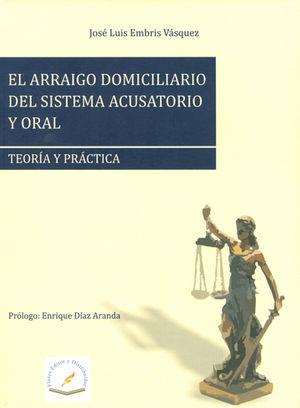 ARRAIGO DOMICILIARIO DEL SISTEMA ACUSATORIO Y ORAL EL