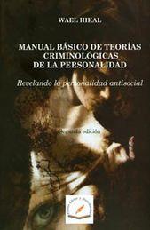 MANUAL BASICO DE TEORIAS CRIMINOLOGICAS DE LA PERSONALIDAD