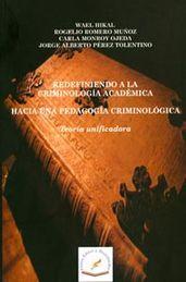 REDEFINIENDO A LA CRIMINOLOGIA ACADEMICA HACIA UNA PEDAGOGIA CRIMINOLOGICA