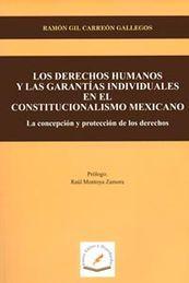 DERECHOS HUMANOS Y LAS GARANTIAS INDIVIDUALES EN EL CONSTITUCIONALISMO MEXICANO LOS