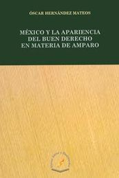 MEXICO Y LA APARIENCIA DEL BUEN DERECHO EN MATERIA DE AMPARO