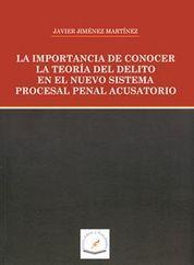IMPORTANCIA DE CONOCER LA TEORIA DEL DELITO EN EL NUEVO SISTEMA PROCESAL PENAL ACUSATORIO LA