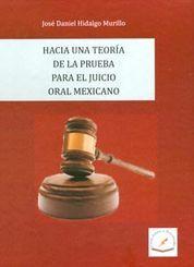 HACIA UNA TEORIA DE LA PRUEBA PARA EL JUICIO ORAL MEXICANO