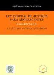 LEY FEDERAL DE JUSTICIA PARA ADOLESCENTES COMENTADA
