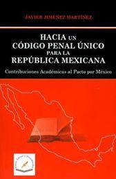 HACIA UN CODIGO PENAL UNICO PARA LA REPUBLICA MEXICANA