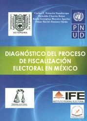 DIAGNÓSTICO DEL PROCESO DE FISCALIZACIÓN ELECTORAL EN MÉXICO