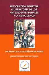 PRESCRIPCION NEGATIVA O LIBERATORIA DE LOS ANTECEDENTES PENALES Y LA REINCIDENCIA