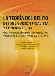 TEORÍA DEL DELITO DESDE LA VISIÓN FINALISTA Y FUNCIONALISTA