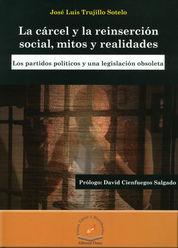 CÁRCEL Y LA REINSERCIÓN SOCIAL, MITOS Y REALIDADES, LA