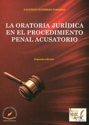 ORATORIA JURÍDICA EN EL PROCEDIMIENTO PENAL ACUSATORIO. TERCERA EDICIÓN.