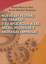 NUEVA LEY  FEDERAL DEL TRABAJO Y SU APLICACIÓN A LAS MICRO, PEQUEÑAS Y MEDIANAS EMPRESAS