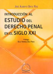 INTRODUCCION AL ESTUDIO DEL DERECHO PENAL EN EL SIGLO XXI