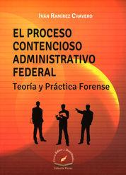 PROCESO CONTENCIOSO ADMINISTRATIVO FEDERAL, TEORIA Y PRACTICA FORENSE