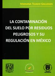 CONTAMINACIÓN DEL SUELO POR RESIDUOS PELIGROSOS Y SU REGULACIÓN EN MEXICO