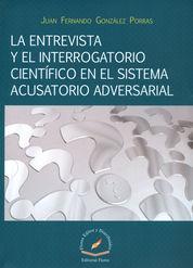 ENTREVISTA Y EL INTERROGATORIO CIENTIFICO EN EL SISTEMA ACUSATORIO ADVERSARIAL