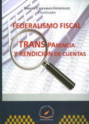 FEDERALISMO FISCAL TRANSPARENCIA Y RENDICION DE CUENTAS