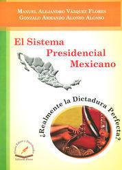 SISTEMA PRESIDENCIAL MEXICANO, EL