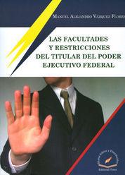 FACULTADES Y RESTRICCIONES DEL TITULAR DEL PODER EJECUTIVO FEDERAL