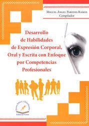 DESARROLLO DE HABILIDADES DE EXPRESIÓN CORPORAL, ORAL Y ESCRITA CON ENFOQUE POR COMPETENCIAS PROFESIONALES