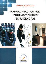 MANUAL PRÁCTICO PARA POLICÍAS Y PERITOS EN JUICIO ORAL