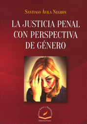 JUSTICIA PENAL CON PERSPECTIVA DE GÉNERO, LA